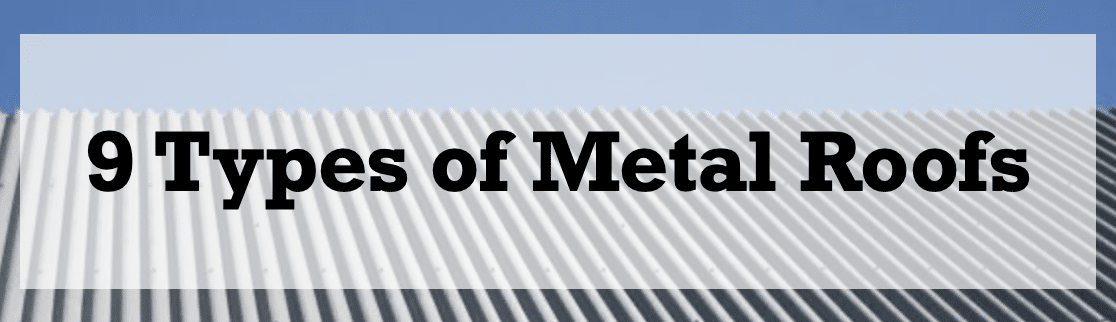 9 Types of Metal Roofs