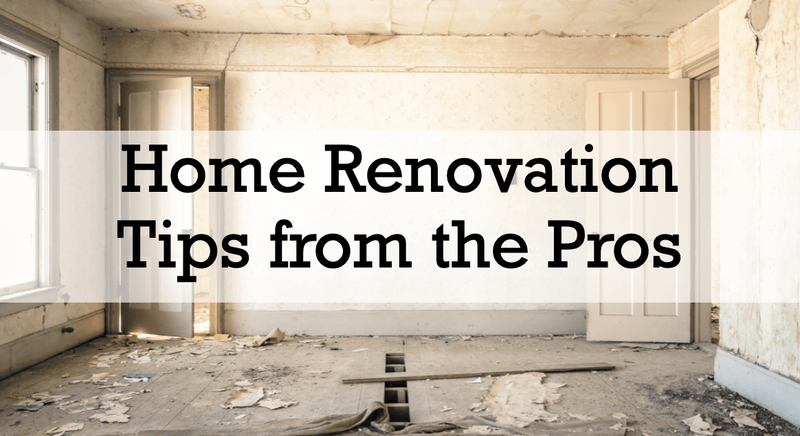 10 Home Renovation Tips from the Pros